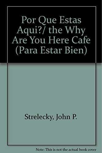 9789707772014: Por Que Estas Aqui?/ the Why Are You Here Cafe (Para Estar Bien) (Spanish Edition)