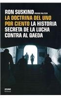 La Doctrina Del Uno Por Ciento/ The One Percent Doctrine: La Historia Secreta De La Lucha Contra Al Qaeda (Con Una Cierta Mirada) (Spanish Edition) (9707772328) by Ron Suskind