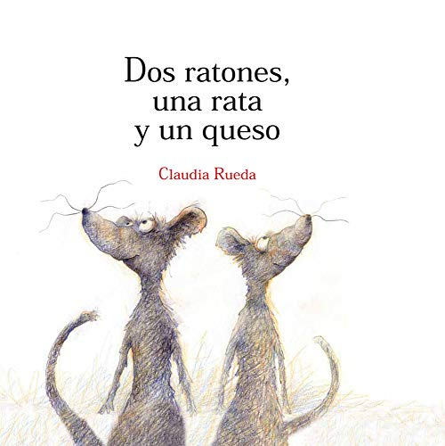 9789707773356: Dos ratones, una rata y un queso/ Two Mice, A Rat And A Cheese (Spanish Edition)