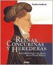 Reinas, concubinas y herederas (Los Otros Libros) (Spanish Edition) (9789707773486) by Pauline Stafford