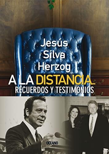 9789707773547: A la distancia recuerdos y testimonios politicos (En Primera Persona) (Spanish Edition)