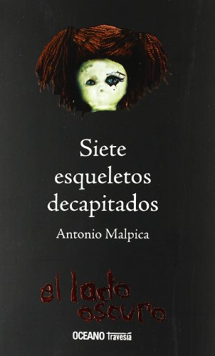 9789707774995: Siete esqueletos decapitados: