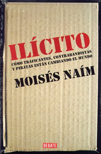 Ilicito (Spanish Edition) (9707800798) by Moises Naim
