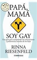 9789707800830: Papa, mama soy gay/ Dad, Mom I'm Gay: Guia para comprender las preferencias sexuales de los hijos/ Guide to Understand the Sexual Preferences of Your Children (Spanish Edition)