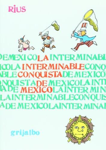 9789707801943: La interminable conquista de Mexico/ The Endless Conquest of Mexico (Spanish Edition)
