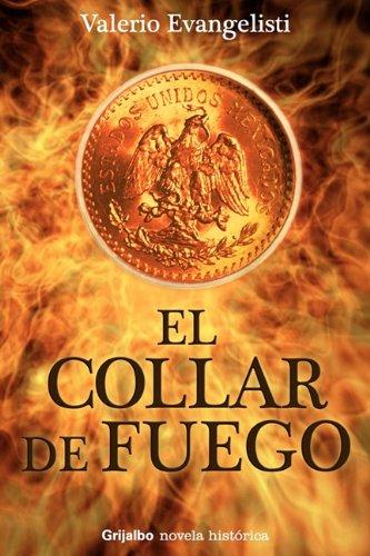 El Collar de Fuego (Novela Historica) (Spanish Edition): Valerio Evangelisti