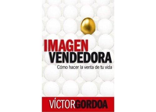 9789707802223: Imagen Vendedora: Como Hacer La Venta de Tu Vida (Spanish Edition)