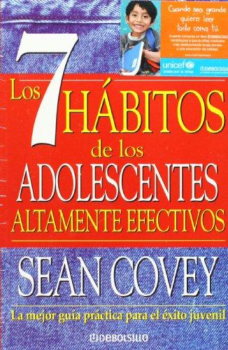 Los 7 habitos de los adolescentes altamente: Covey, Sean