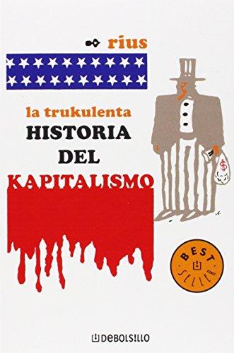 9789707802759: La trukulenta historia del kapitalismo / The Cruel History of Capitalism (Spanish Edition)