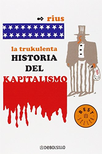 9789707802759: La trukulenta historia del kapitalismo / The Cruel History of Capitalism (Spanish Edition)