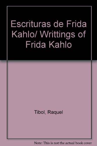 9789707803534: Escrituras de Frida Kahlo/ Writtings of Frida Kahlo