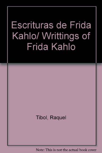 9789707803534: Escrituras de Frida Kahlo/ Writtings of Frida Kahlo (Spanish Edition)
