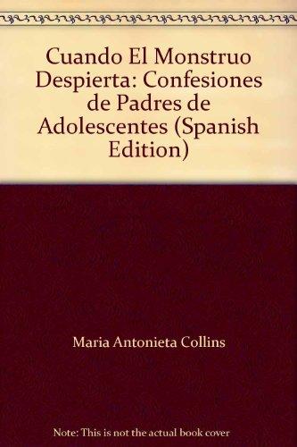9789707804388: Cuando El Monstruo Despierta: Confesiones de Padres de Adolescentes (Spanish Edition)