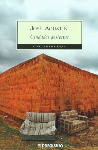 Ciudades desiertas (Contemporanea (Debolsillo)) (Spanish Edition): Jose Agustin Ramirez
