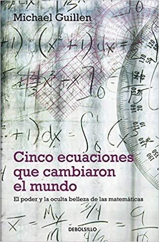 9789707805538: Cinco ecuaciones que cambiaron al mundo/ Five Equations that changed the world