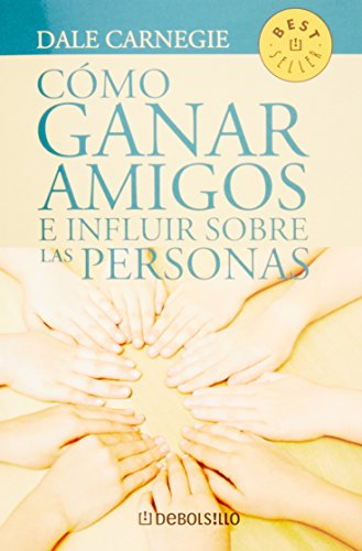 9789707806887: Como Ganar Amigos E Influir Sobre las Personas = How to Win Freinds and Influence People (Best Seller (Debolsillo))