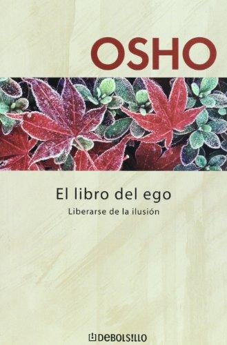 9789707806948: El Libro del Ego: Liberarse de la Ilusion