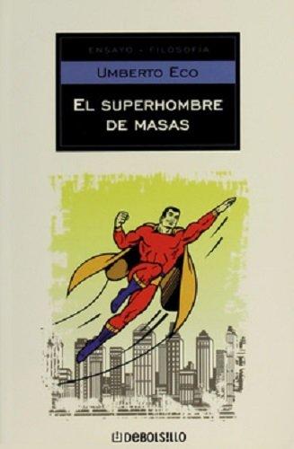 9789707808102: El superhombre de masas/ The Mass Superman (Spanish Edition)
