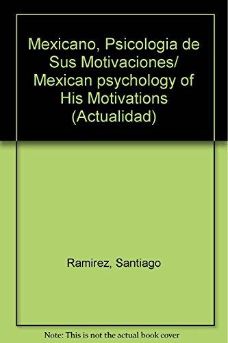 9789707808379: Mexicano, Psicologia de Sus Motivaciones/ Mexican psychology of His Motivations (Actualidad)