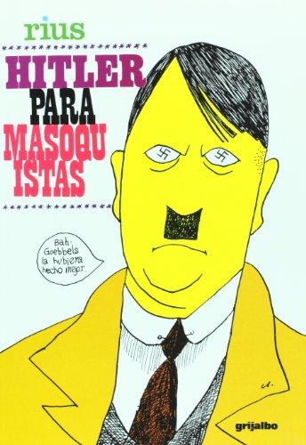 9789707808430: Hitler Para Masoquistas/ Hitler for masochistic (Obras De Rius)