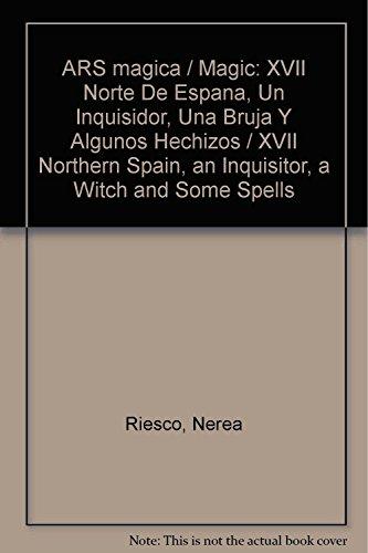 ARS magica / Magic: XVII Norte De Espana, Un Inquisidor, Una Bruja Y Algunos Hechizos / ...