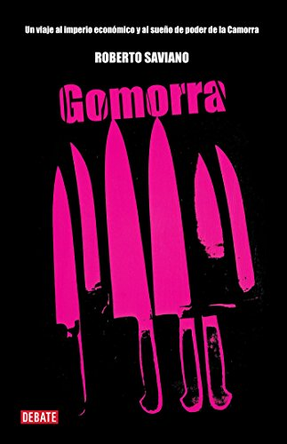9789707809215: Gomorra / Gomorrah: A Personal Journey into the Violent International Empire of Naples' Organized Crime System (Spanish Edition)