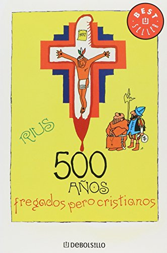 9789707809659: 500 años fregados pero cristianos/500 Messed Up Years But Christians