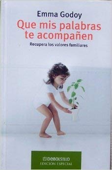 9789707809772: Que mis palabras te acompanen / May my Words Stick with You: Recupera Los Valores Familiares / Regain Family Values (Spanish Edition)