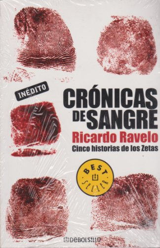 9789707809840: Cronicas de sangre/ Blood Chronicles: Cinco Historias De Los Zetas/ Five Stories of Los Zetas