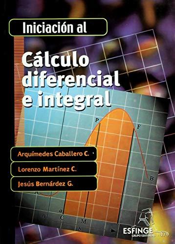 9789707821583: INICIACION AL CALCULO DIFERENCIAL E INTEGRAL. BACHILLERATO / 7 ED.