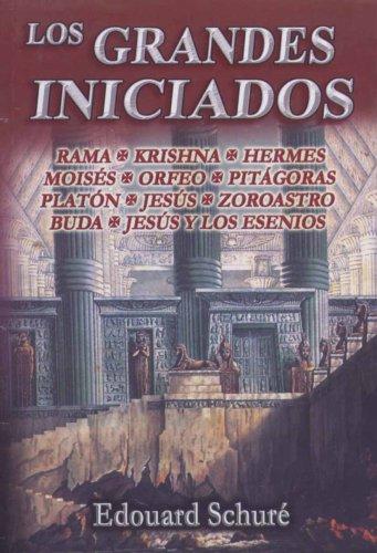 Los Grandes Iniciados (Spanish Edition): Edouard Schure