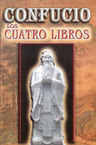 CONFUCIO. LOS CUATRO LIBROS: CONFUCIO