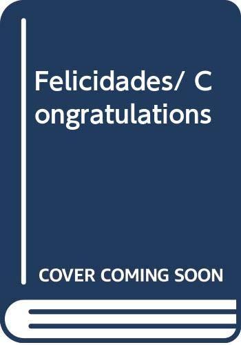 9789707840898: Felicidades/ Congratulations (Spanish Edition)