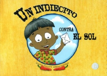 9789707840942: Un indiecito contra el sol/ A Little Indian Against the Sun (Spanish Edition)