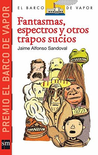 Fantasmas, Espectros Y Otros Trapos Sucios (Spanish: Sandoval, Jaime Alfonso