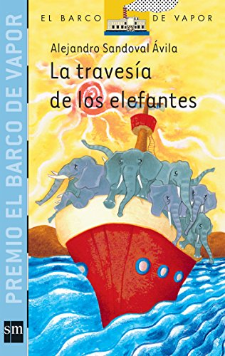 9789707854031: La travesia de los elefantes/The Elephants' Crossings (El Barco De Vapor: Serie Azul/The Steamboat: Blue Series)