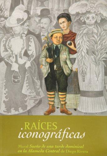 9789708020770: Raices Iconograficas. Mural sueño de una tarde dominical en la Alameda Central. Diego Rivera (Spanish Edition)