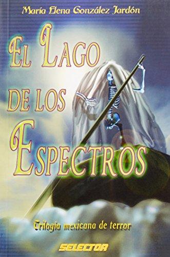 Lago de los espectros. el (Literatura Juvenil): Maria Elena Gonzalez
