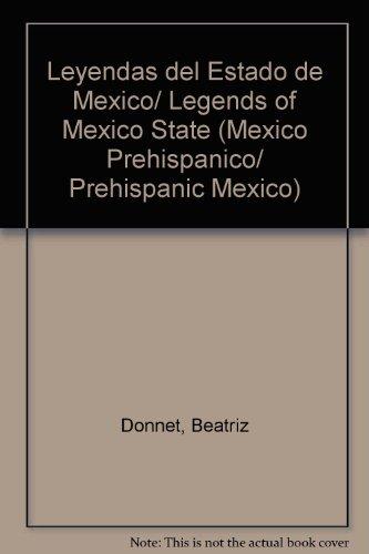 Leyendas del Estado de Mexico/ Legends of: Donnet, Beatriz