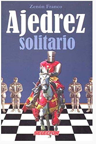 Ajedrez solitario (Ajedrez/ Chess) (Spanish Edition): Zenon Franco