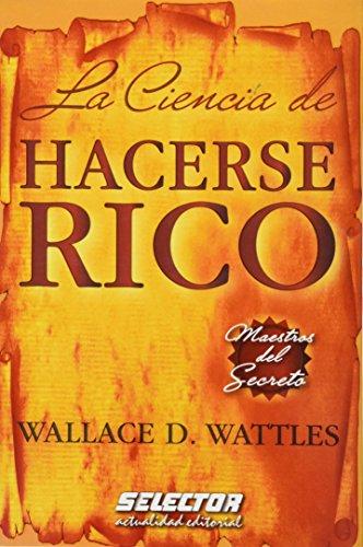 9789708030892: La cencia de hacerse rico/ The Science of Getting Rich (Maestros Del Secreto/ Master of the Secret) (Spanish Edition)