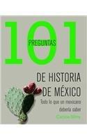 101 preguntas de historia de Mexico/ 101: Carlos Silva
