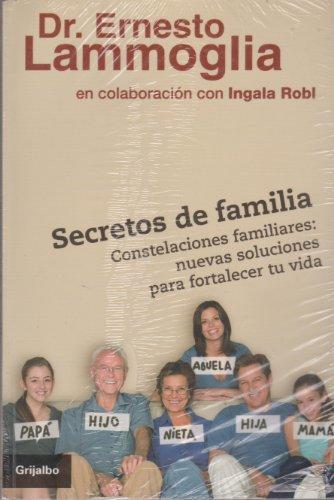 Secretos de familia. Constelaciones familiares, nuevas soluciones para fortalecer tu vida (Spanish ...