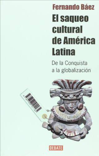 9789708101165: El saqueo cultural de America Latina. De la conquista a la globalizacion (Spanish Edition)