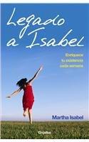 9789708101578: Legado a Isabel/ Isabel Legacy: Enriquece tu existencia cada semana/ Enhance Your Existence Every Week (Autoayuda y superacion) (Spanish Edition)