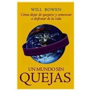 9789708102056: Un Mundo Sin Quejas/ A World without Complain (Spanish Edition)