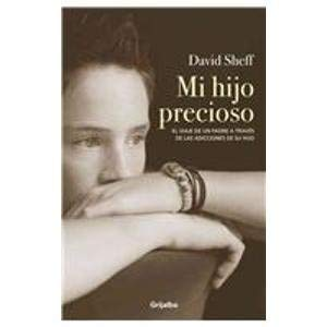 9789708103169: Mi hijo precioso/ Beautiful Boy: El viaje de un padre a traves de las adicciones de su hijo/ a Father's Journey Through His Son's Addiction (Spanish Edition)