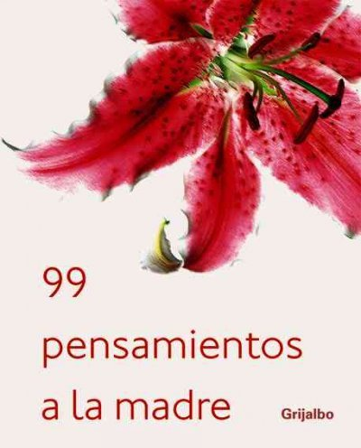 99 pensamientos a la madre/ 99 Thoughts for a Mother (Spanish Edition)