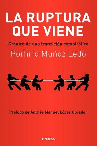 La ruptura que viene (Spanish Edition): MU?OZ LEDO, PORFIRIO