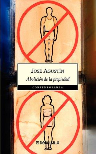 Abolicion de la propiedad (Contemporanea) (Spanish Edition): Jose Agustin Ramirez